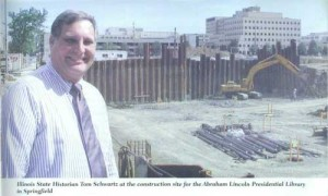 Thomas Schwartz during construction of the Abraham Lincoln Presidential Library and Museum
