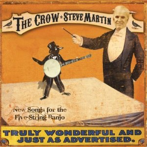Steve Martin's new album The Crow: New Songs for the Five-String Banjo